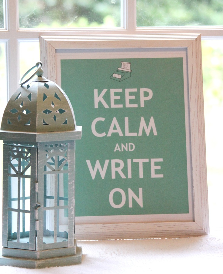 Keep Calm and Write On - Art Print for Writers, Journalists, Daydreamers, etc.. $12.50, via Etsy.