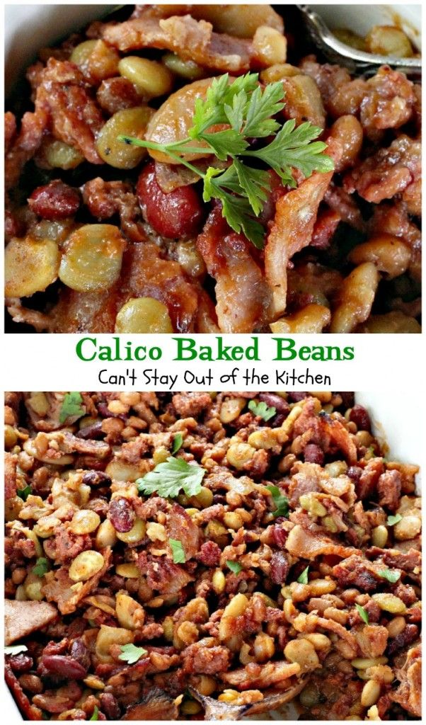 Calico Baked Beans - Can't Stay Out of the Kitchen 1 lb. 93% lean ground beef (I used ground turkey) ½ lb. Wright's thick sliced bacon, cut up (I used 1 pound) 1 cup diced onion 1 can kidney beans, drained 1 can butter beans, drained 1 can Van Camp pork & beans with sauce 1 can lima beans, drained ½-2/3 cup brown sugar 1 tbsp. white or apple cider vinegar 1 tsp. dry mustard ½ cup Heinz Ketchup Salt & pepper Instructions Brown beef and bacon in skillet, add onions and cook until softened…