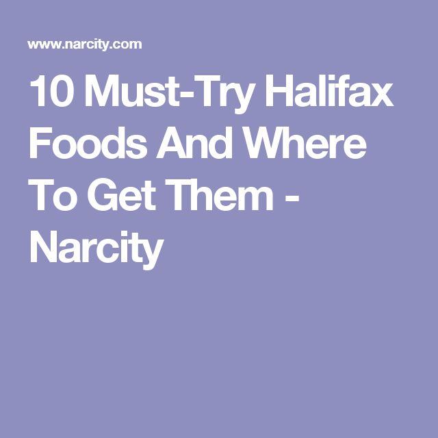 10 Must-Try Halifax Foods And Where To Get Them - Narcity