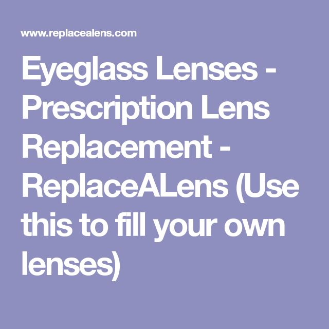 Eyeglass Lenses - Prescription Lens Replacement - ReplaceALens (Use this to fill your own lenses)