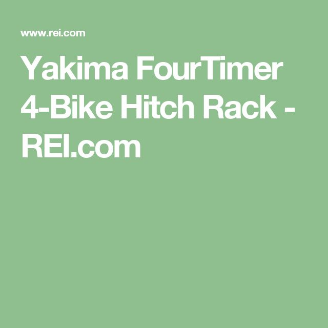 Yakima FourTimer 4-Bike Hitch Rack - REI.com
