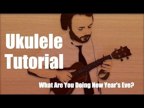 (3) WHAT ARE YOU DOING NEW YEAR'S EVE? (UKULELE PLAY-ALONG ...