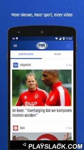FOX Sports NL  Android App - playslack.com ,  FOX Sports staat vanaf nu voor nóg meer voetbal, meer tennis, meer sport. Zowel live als met , video's, nieuws en statistieken. De belangrijkste functies van deze app zijn:* Het laatste sportnieuws* Mogelijkheid om je eigen homepage samen te stellen* Scorebord met alle belangrijke voetbalcompetities en andere sporten* Alerts van jouw favoriete club* Samenvattingen van alle gespeelde wedstrijden op maandagochtendAbonnees hebben via deze app met…