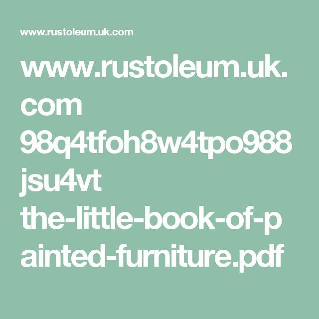 www.rustoleum.uk.com 98q4tfoh8w4tpo988jsu4vt the-little-book-of-painted-furniture.pdf