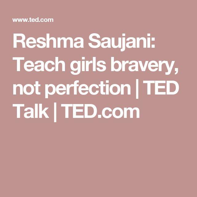 Reshma Saujani: Teach girls bravery, not perfection   TED Talk   TED.com