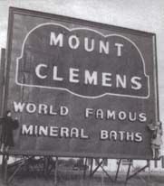 Mount Clemens Michigan Mineral Baths - People Came From the World Over to Visit the Bathes in Mt. Clemens.  I'll Never Forget the Odor of Sulfer When Driving Thru Mt. Clemens