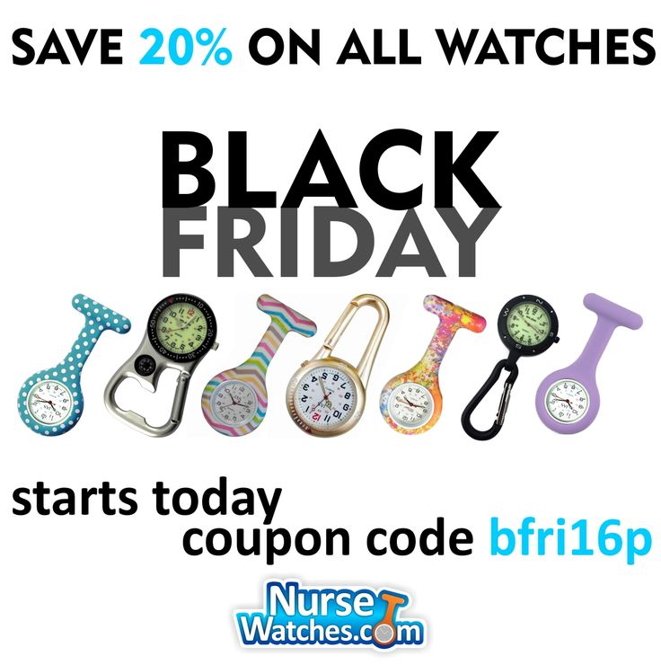 Use Coupon Code bfri16p to save 20% off EVERY WATCH ON www.nursewatches.com