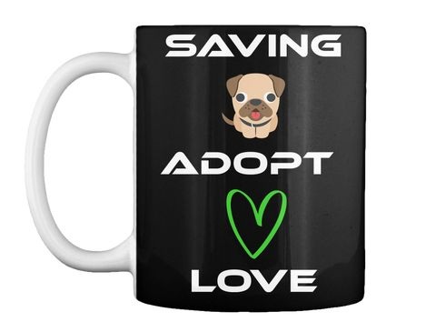 Saving      Adopt       Love Black Mug Front