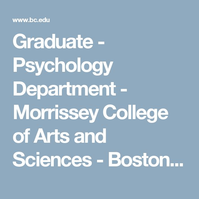 Graduate - Psychology Department - Morrissey College of Arts and Sciences - Boston College