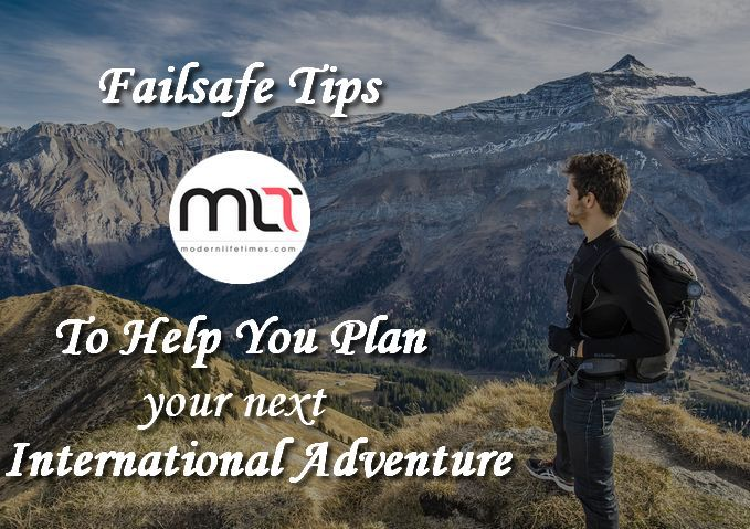 Failsafe Tips To Help You Plan Your Next International Adventure | ModernLifeTimes