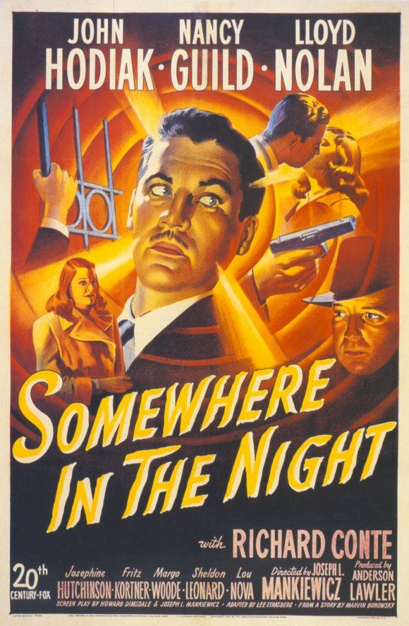 """Somewhere In The Night"" (1946) directed by Joseph Mankiewicz. Sadly under-appreciated film noir--probably because John Hodiak's lead performance isn't very memorable. Steller supporting performances by Richard Conte and Lloyd Nolan."