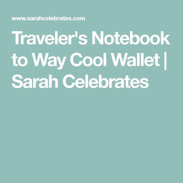 Traveler's Notebook to Way Cool Wallet | Sarah Celebrates