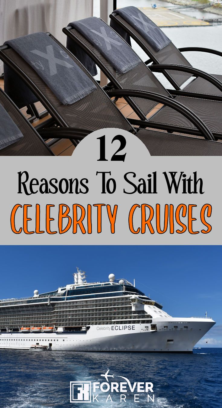 Top 12 Reasons To Sail With Celebrity Cruises Forever Karen Celebrity Cruises Celebrity Cruise Ships Cruise