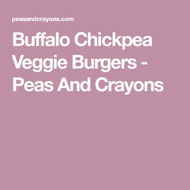 Buffalo Chickpea Veggie Burgers - Peas And Crayons