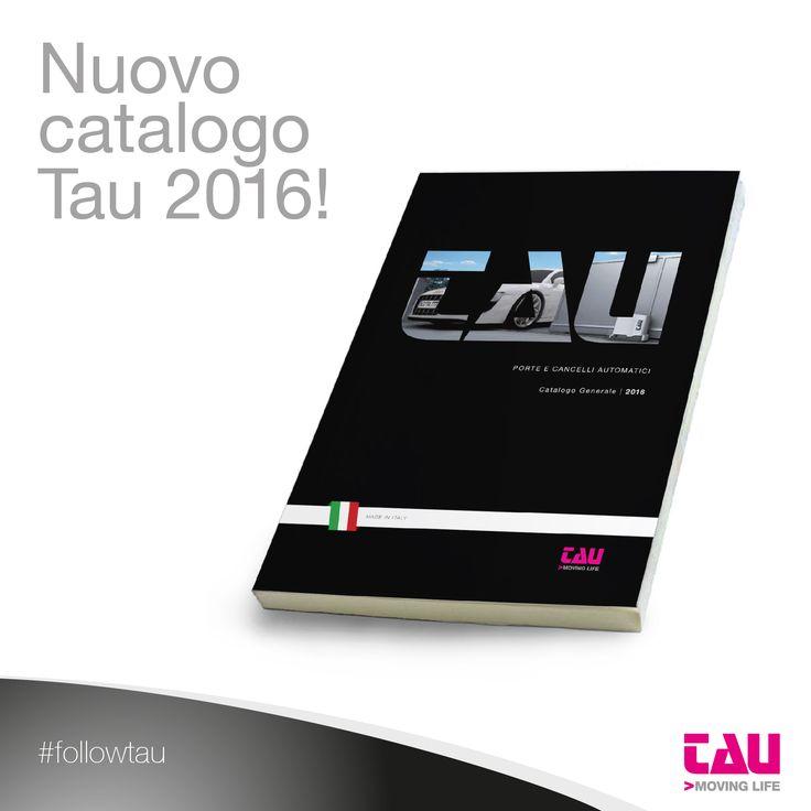 Catalogo Tau 2016 automazioni per porte e cancelli. Tau catalogue 2016. Door and gate operators.