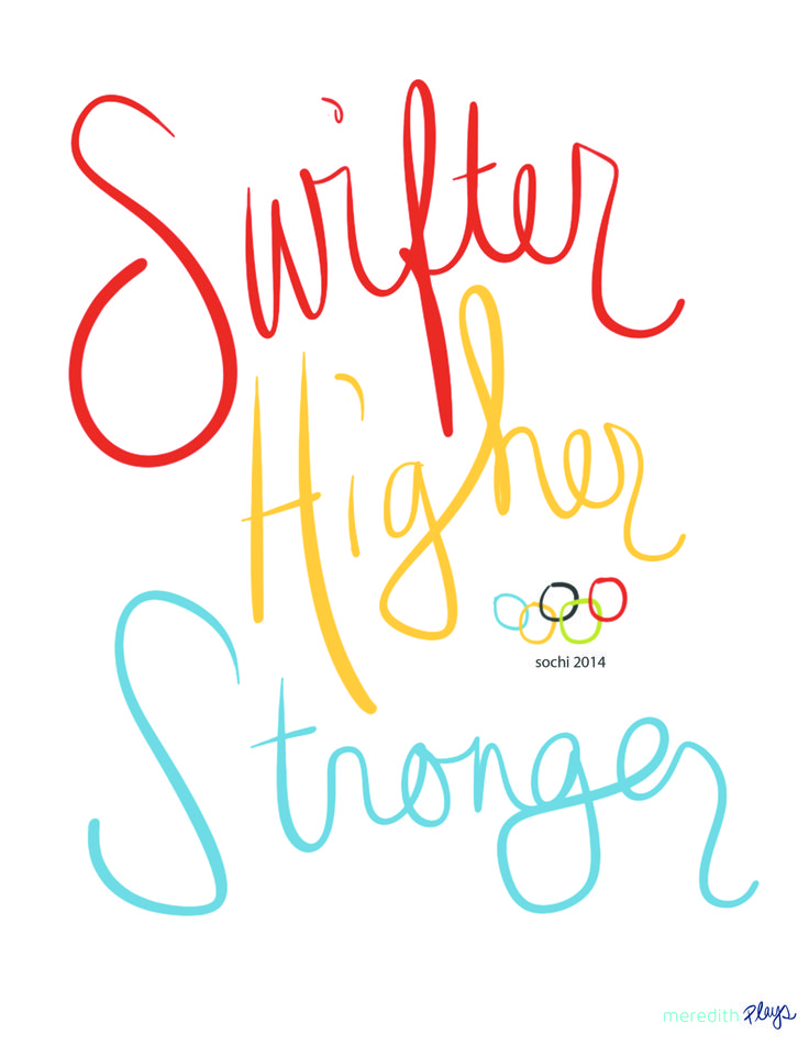 Swifter, higher, stronger. Olympic motto. Print as a poster or use as an iron on to boost Olympic spirit! Click for the hi-res PDF.