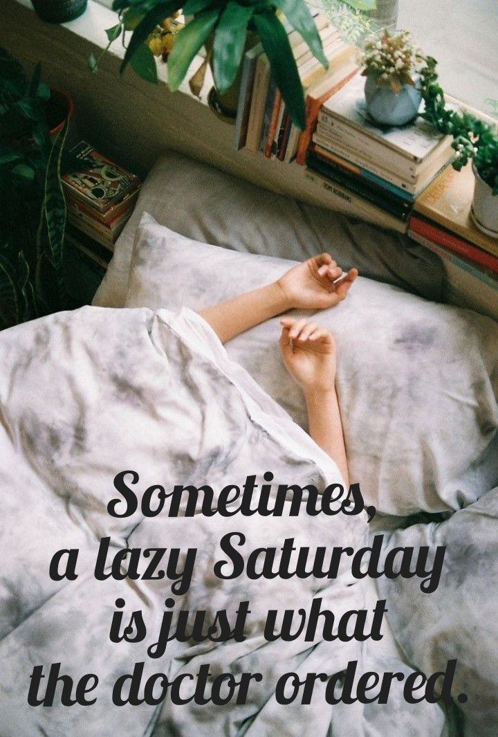 Lazy Saturday Saturday Quotes Lazy Saturday Morning Quotes