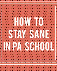 The Physician Assistant Platform - How to Stay Sane in PA School