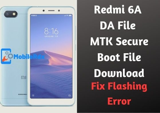 Redmi 6A DA File [Redmi 6A MTK Secure Boot File Download