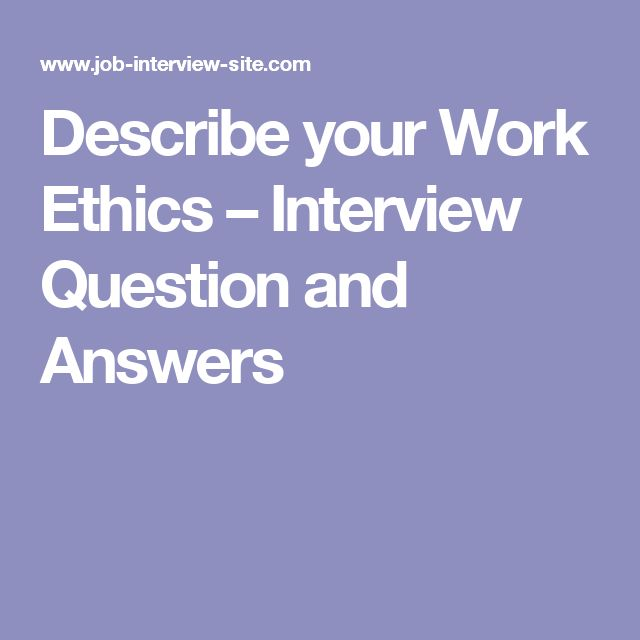 It Is Important For You To Understand What Constitutes Ideal Work Ethics  Before You Answer The Interview Question  U201cDescribe Your Work Ethics?