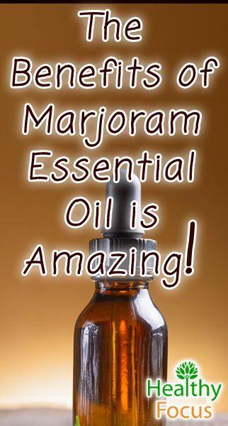 Marjoram Essential Oil Benefits Include: