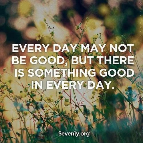 """We can be that """"something good in everyday"""" to someone or even ourselves by being of good cheer, being nice and serving."""