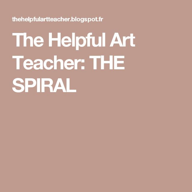 The Helpful Art Teacher: THE SPIRAL
