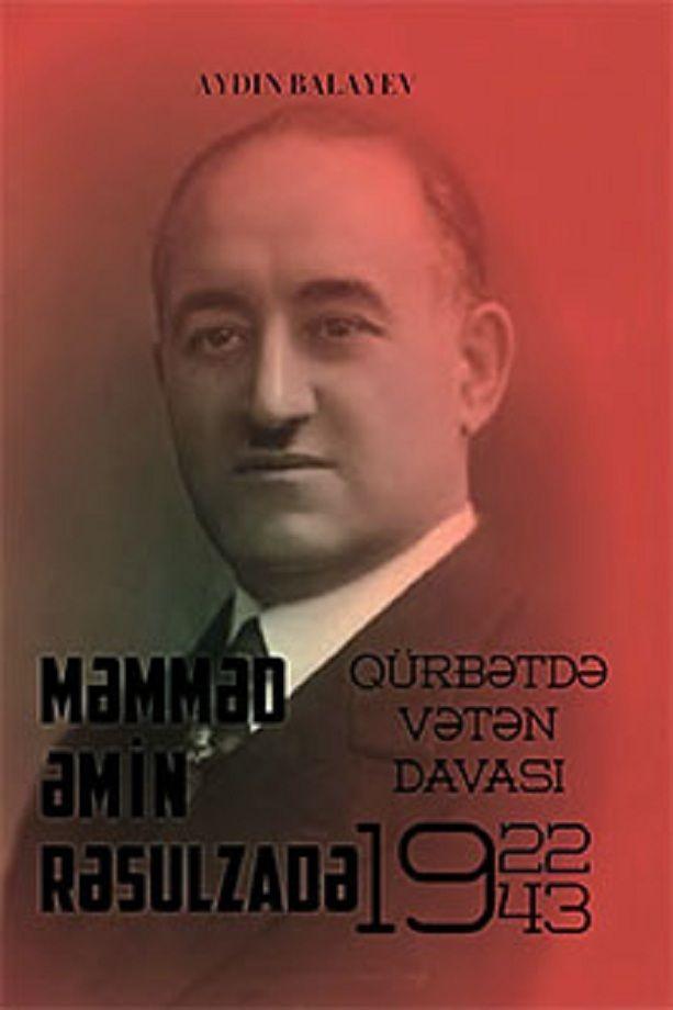 Balayev A H Məmməd əmin Rəsulzadə Qurbətdə Vətən Davasi 1922 1943 2019 Knigi Onlajn Knigi