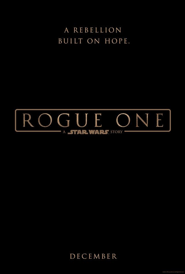 Rogue One: A Star Wars Story: Dec. 16, 2016