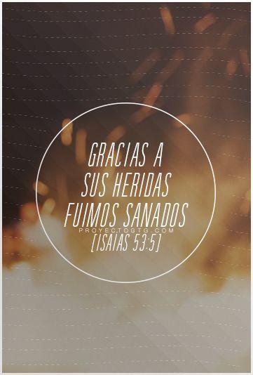 Isaías 53:4-5 Ciertamente llevó él nuestras enfermedades, y sufrió nuestros dolores; y nosotros le tuvimos por azotado, por herido de Dios y abatido. Mas él herido fue por nuestras rebeliones, molido por nuestros pecados; el castigo de nuestra paz fue sobre él, y por su llaga fuimos nosotros curados