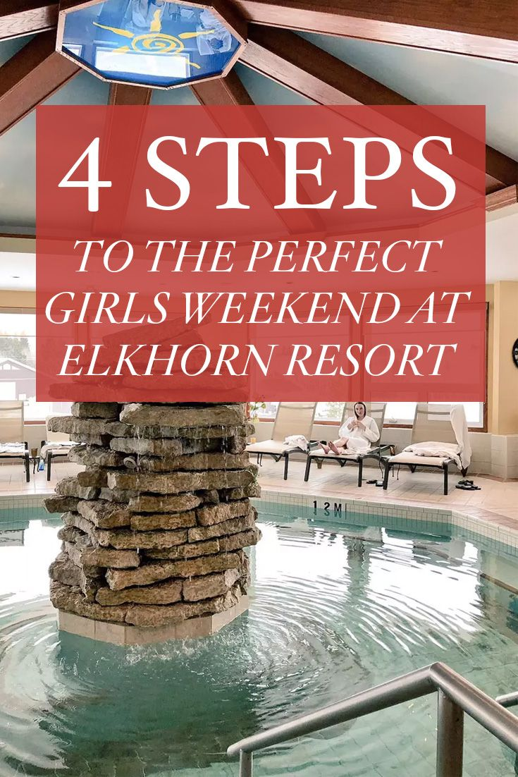 Four steps to the perfect girls getaway weekend at Elkhorn Resort Spa
