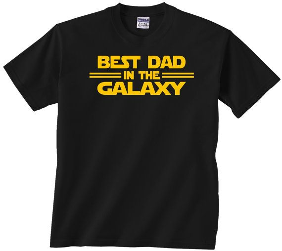 Best Dad T shirt Star Wars.  Best Dad in the Galaxy.  Perfect gift for fathers day or any Star Wars fan!