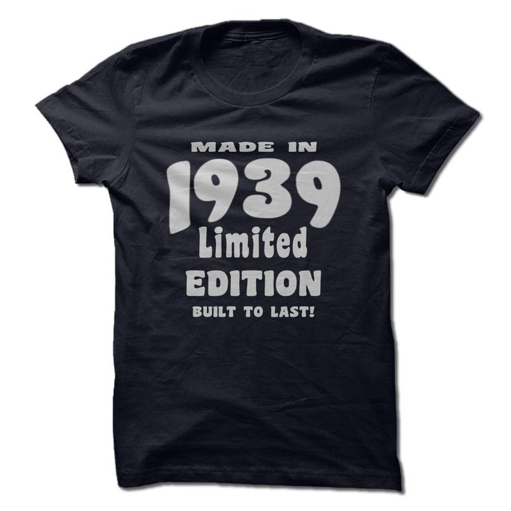 Made in 1939, Limited Edition, ᐂ Built To Last!If you were born in 1939 here's the perfect built to last t-shirt made just for you!Made in 1939 Limited Edition Built To Last