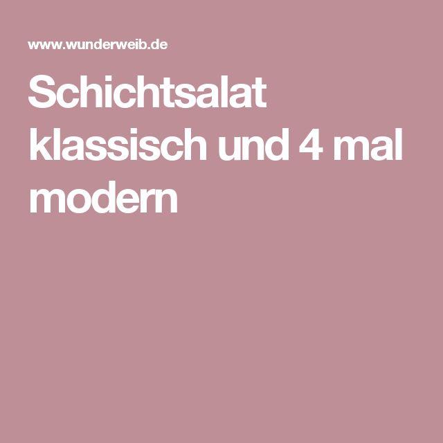 Schichtsalat klassisch und 4 mal modern