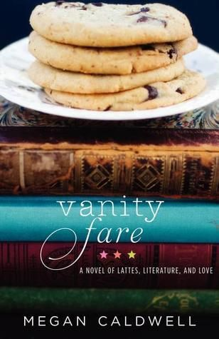 Vanity Fare : a novel of lattes, literature and love by Megan Caldwell