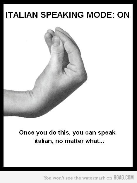 Kristin asked me why I use my hands when I am speaking.  I told her it is b/c I am Italian and I have no control over it.