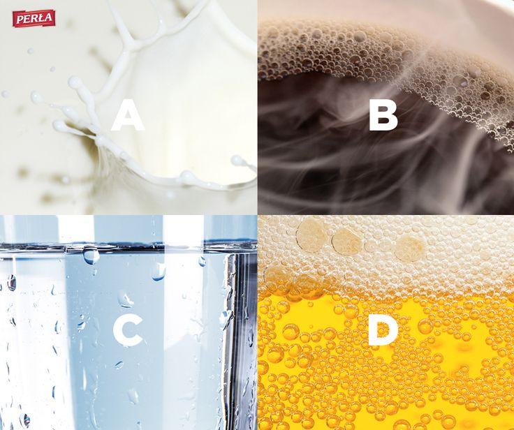 Na co teraz masz największą ochotę?  A – mleko B – kawa C – woda D – piwo ;)