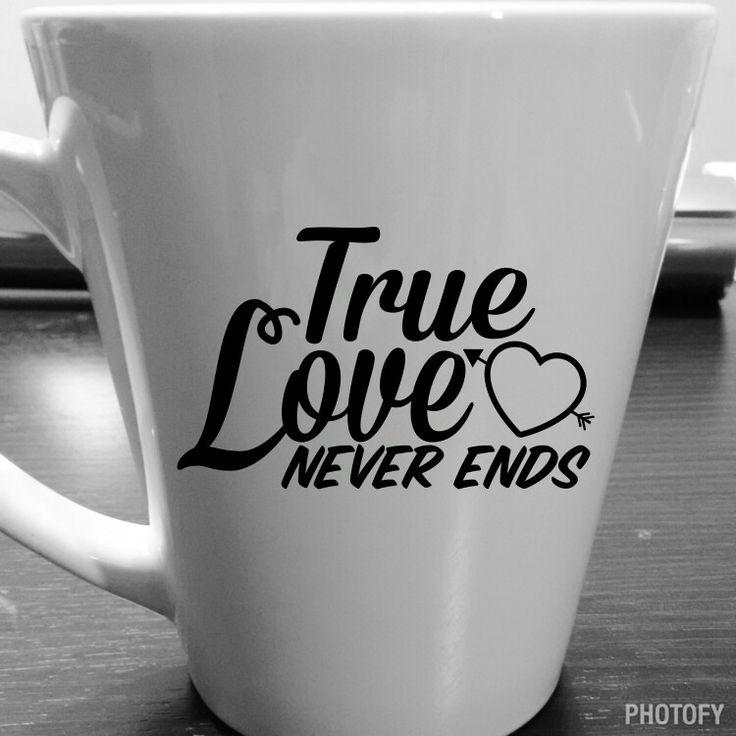 True love never ends coffee mug