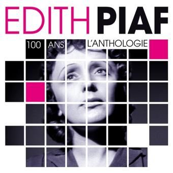 100 ans le anthologie. Edith Piaf