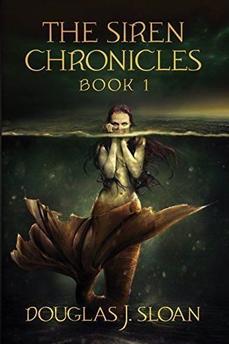Review: The Siren Chronicles by Douglas J  Sloan | Books