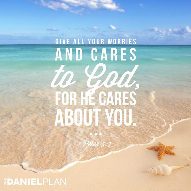 "RePin this if you know that He cares about you. ""Give all your worries and cares to God, for he cares about you."" 1 Peter 5:7 #DanielPlan www.danielplan.com"