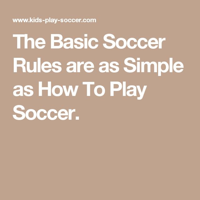 The Basic Soccer Rules are as Simple as How To Play Soccer.