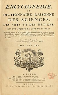 The Encyclopédie, published in Paris by Diderot and D'Alembert between 1751 and 1772
