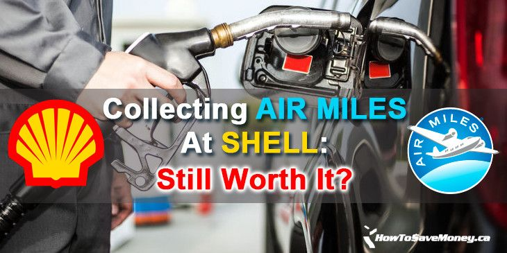 Shell now only gives a maximum of 1 AIR MILES per fill up (excluding bonuses). Here's the scoop on if it is still worth it to go to Shell for the miles.