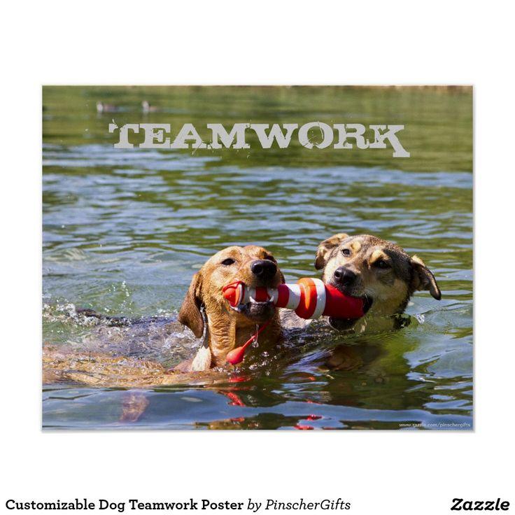 Customizable Dog Teamwork Poster by PinscherGifts