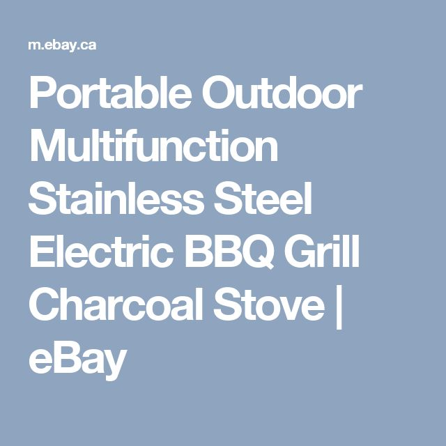 Portable Outdoor Multifunction Stainless Steel Electric BBQ Grill Charcoal Stove | eBay