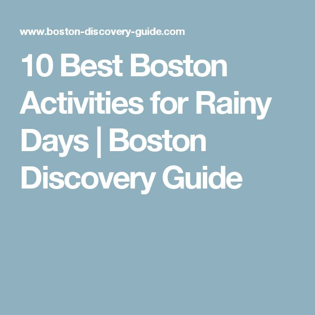 10 Best Boston Activities for Rainy Days | Boston Discovery Guide