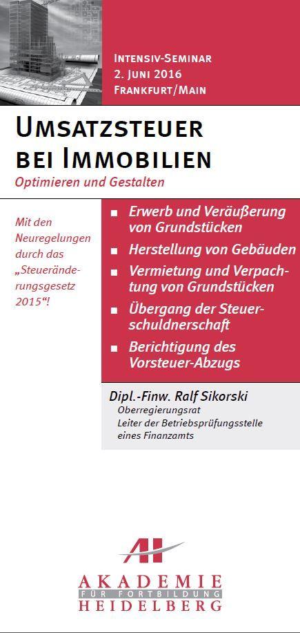 AH Akademie für Fortbildung Heidelberg GmbH:Umsatzsteuer bei Immobilien am 2. Juni 2016 in Frankfurt/Main #Umsatzsteuer #Immobilien #Vorsteuerabzug #Vermietung #Verpachtung #Fortbildung #Weiterbildung #Seminar #AkademieHeidelberg