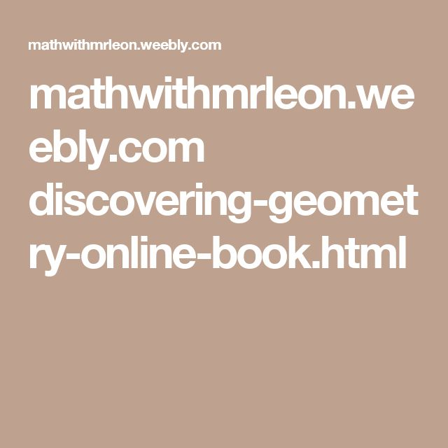 mathwithmrleon.weebly.com discovering-geometry-online-book.html