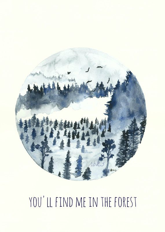 """3.4k Pins - Blue Forest Art Print, """"You'll find me in the forest"""" 8x11 Watercolor Painting Quote Art, by kroksg on Etsy, $23.00 Looking for the perfect art print to match your wanderlust? Or maybe a beautiful gift for a friend? Take 10% off with code ART10 at checkout, just for seeing this on Pinterest!!"""